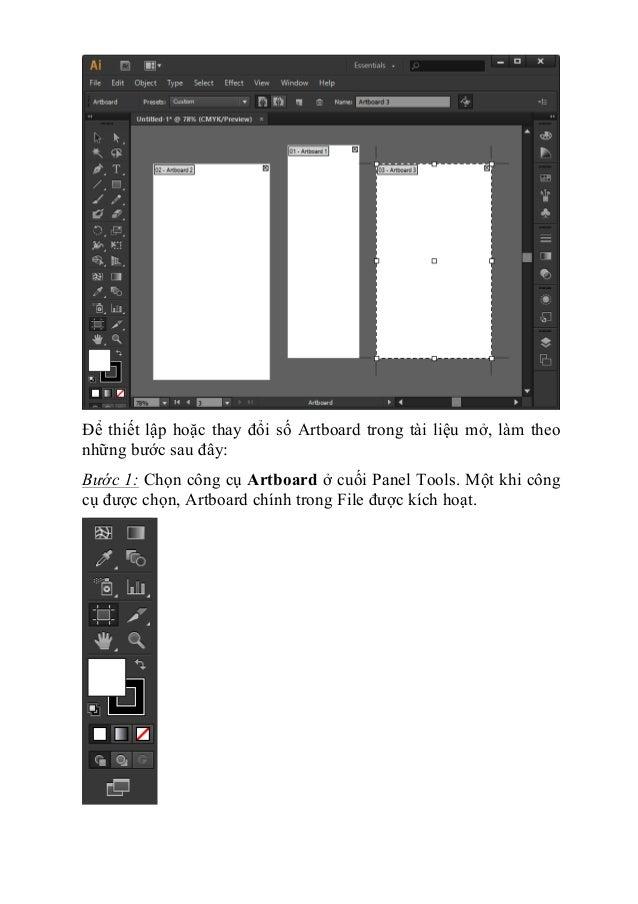 Để thiết lập hoặc thay đổi số Artboard trong tài liệu mở, làm theo những bước sau đây: Bước 1: Chọn công cụ Artboard ở cuố...