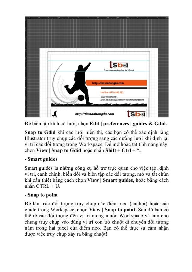 Để biên tập kích cỡ lưới, chọn Edit   preferences   guides & Gdid. Snap to Gdid khi các lưới hiển thị, các bạn có thể xác ...