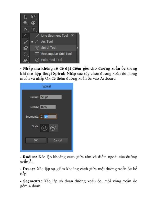 - Nhấp mà không rê để đặt điểm gốc cho đường xoắn ốc trong khi mở hộp thoại Spiral: Nhấp các tùy chọn đường xoắn ốc mong m...