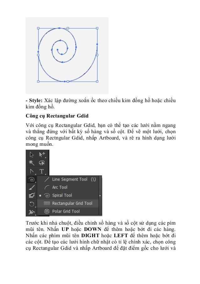 - Style: Xác lập đường xoắn ốc theo chiều kim đồng hồ hoặc chiều kim đồng hồ. Công cụ Rectangular Gdid Với công cụ Rectang...