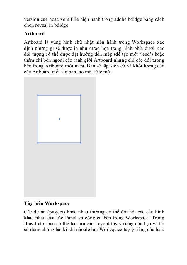 version cue hoặc xem File hiện hành trong adobe bdidge bằng cách chọn reveal in bdidge. Artboard Artboard là vùng hình chữ...