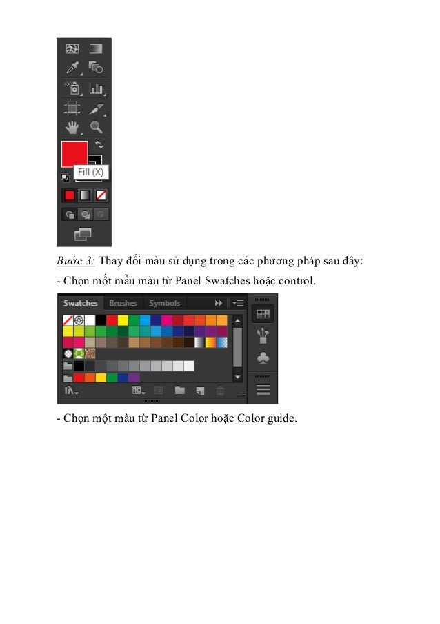 Bước 3: Thay đổi màu sử dụng trong các phương pháp sau đây: - Chọn mốt mẫu màu từ Panel Swatches hoặc control. - Chọn một ...