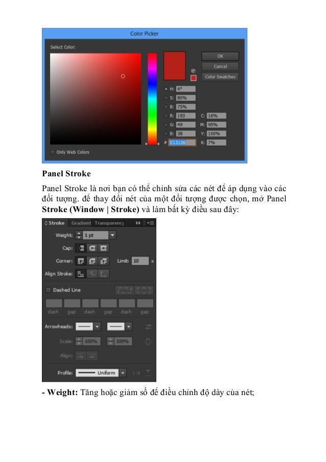 Panel Stroke Panel Stroke là nơi bạn có thể chỉnh sửa các nét để áp dụng vào các đối tượng. để thay đổi nét của một đối tư...