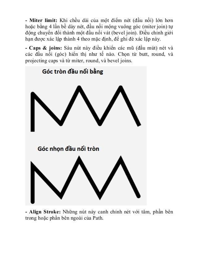 - Miter limit: Khi chều dài của một điểm nét (đầu nối) lớn hơn hoặc bằng 4 lần bề dày nét, đầu nối mộng vuông góc (miter j...