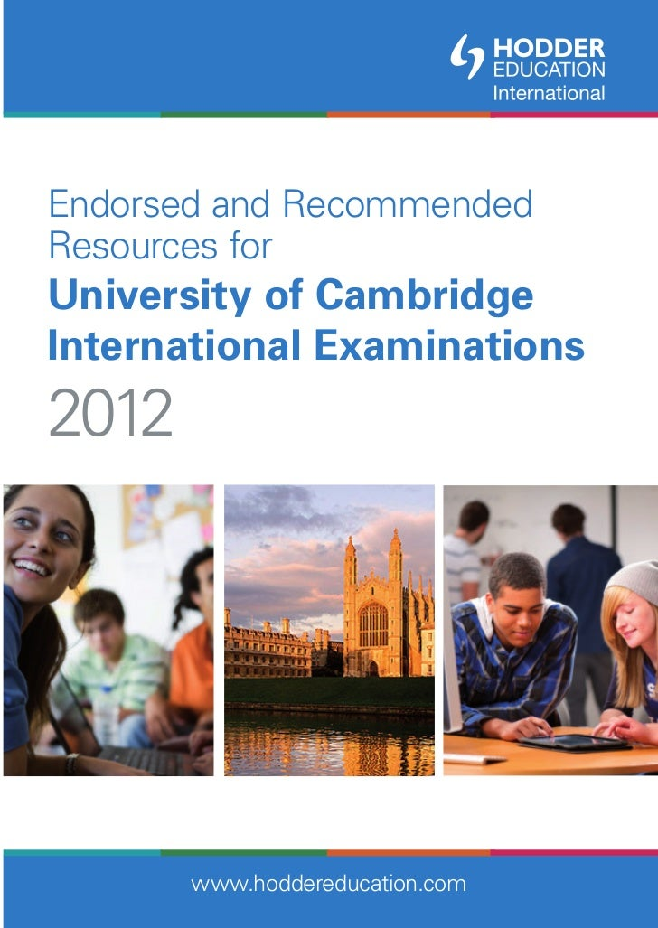 Endorsed and RecommendedResources forUniversity of CambridgeInternational Examinations2012       www.hoddereducation.com