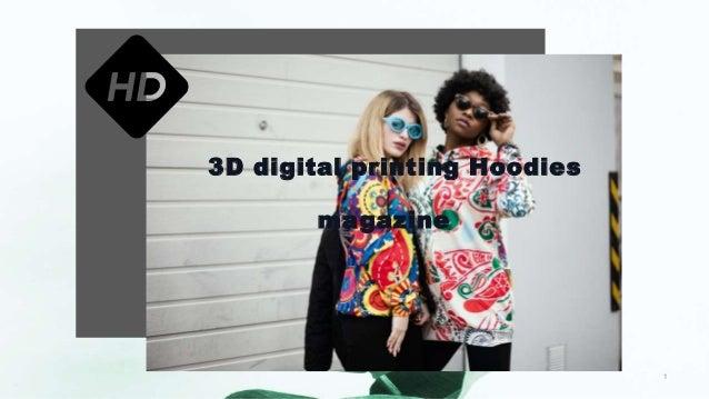 3D digital printing Hoodies magazine 1