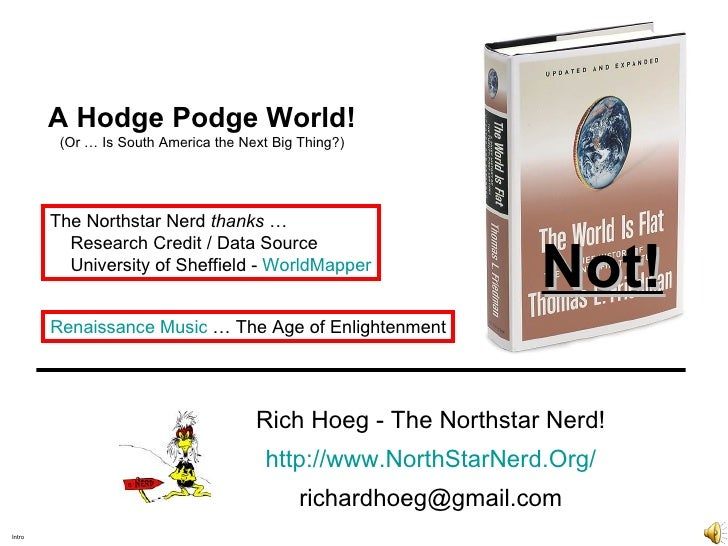 Intro Rich Hoeg - The Northstar Nerd! . http://www.NorthStarNerd.Org/ . [email_address] Not! A Hodge Podge World! (Or … Is...