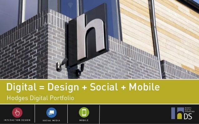 Digital = Design + Social + MobileHodges Digital Portfolio