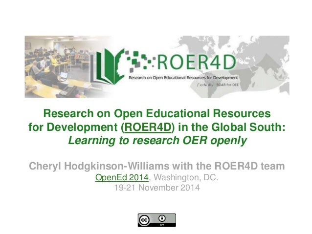 Research on Open Educational Resources  for Development (ROER4D) in the Global South:  Learning to research OER openly  Ch...