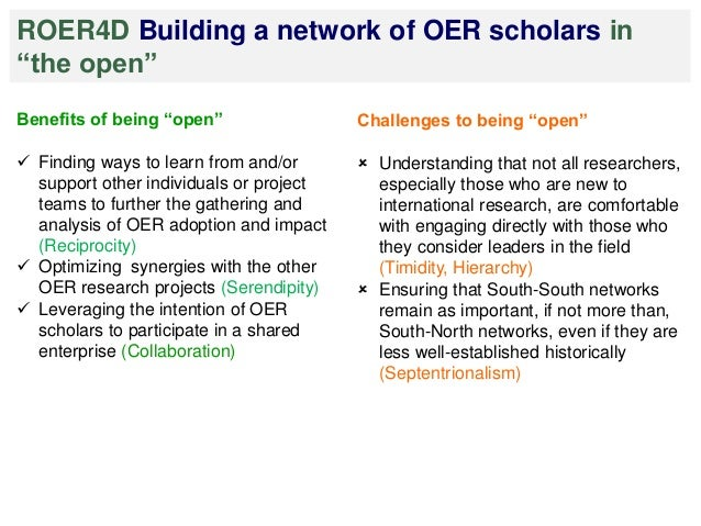 """ROER4D Building a network of OER scholars in  """"the open""""  Benefits of being """"open""""   Finding ways to learn from and/or  s..."""