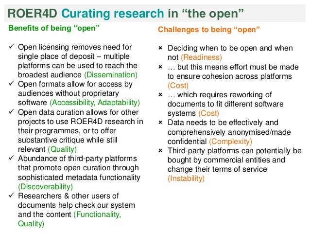 """ROER4D Curating research in """"the open""""  Benefits of being """"open""""   Open licensing removes need for  single place of depos..."""
