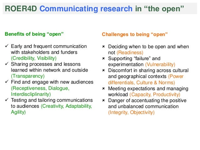 """ROER4D Communicating research in """"the open""""  Benefits of being """"open""""   Early and frequent communication  with stakeholde..."""