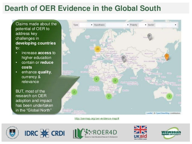 Dearth of OER Evidence in the Global South  http://oermap.org/oer-evidence-map/#  Claims made about the  potential of OER ...