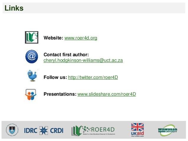 Links  Website: www.roer4d.org  Contact first author:  cheryl.hodgkinson-williams@uct.ac.za  Follow us: http://twitter.com...