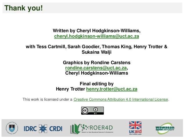 Thank you!  Written by Cheryl Hodgkinson-Williams,  cheryl.hodgkinson-williams@uct.ac.za  with Tess Cartmill, Sarah Goodie...