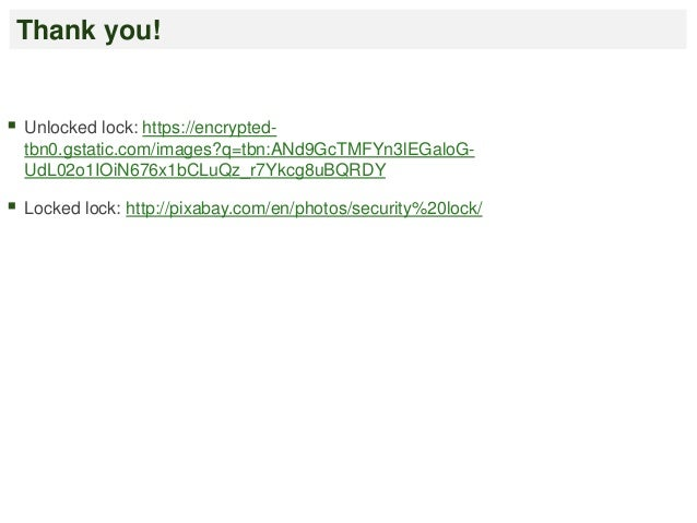 Thank you!   Unlocked lock: https://encrypted-tbn0.  gstatic.com/images?q=tbn:ANd9GcTMFYn3lEGaloG-UdL02o1IOiN676x1bCLuQz_...