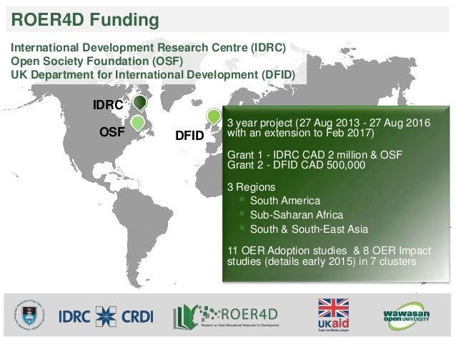 ROER4D Funding  International Development Research Centre (IDRC)  Open Society Foundation (OSF)  UK Department for Interna...