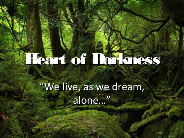 heart of darkness isolation essay Check out our top free essays on heart of darkness alienation to help you write your own essay.