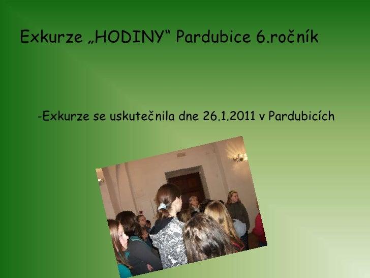 """Exkurze """"HODINY"""" Pardubice 6.ročník<br />-Exkurze se uskutečnila dne 26.1.2011 v Pardubicích<br />"""