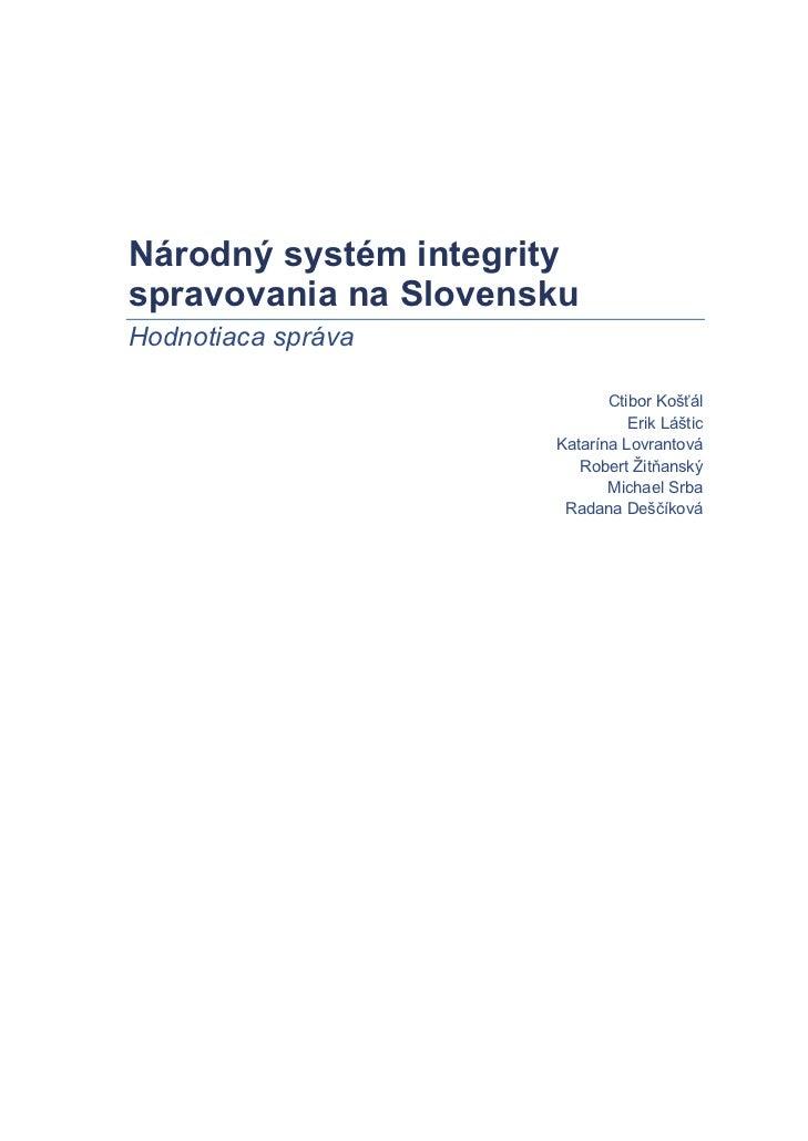 Národný systém integrityspravovania na SlovenskuHodnotiaca správa                             Ctibor Koš ál               ...
