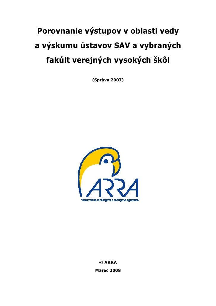 Porovnanie výstupov v oblasti vedya výskumu ústavov SAV a vybraných  fakúlt verejných vysokých škôl             (Správa 20...