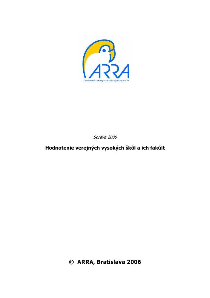 Správa 2006Hodnotenie verejných vysokých škôl a ich fakúlt © ARRA fedef6eadcb