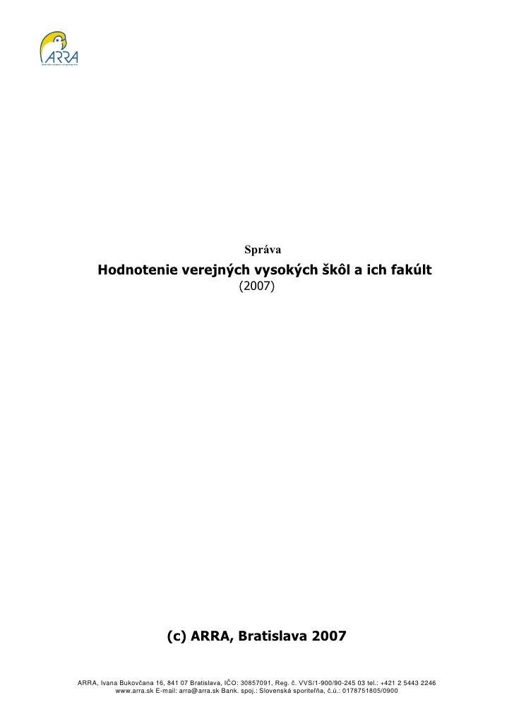 Správa      Hodnotenie verejných vysokých škôl a ich fakúlt                                                 (2007)        ...