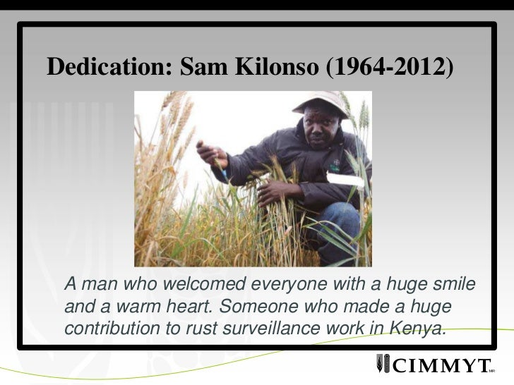Dedication: Sam Kilonso (1964-2012) A man who welcomed everyone with a huge smile and a warm heart. Someone who made a hug...