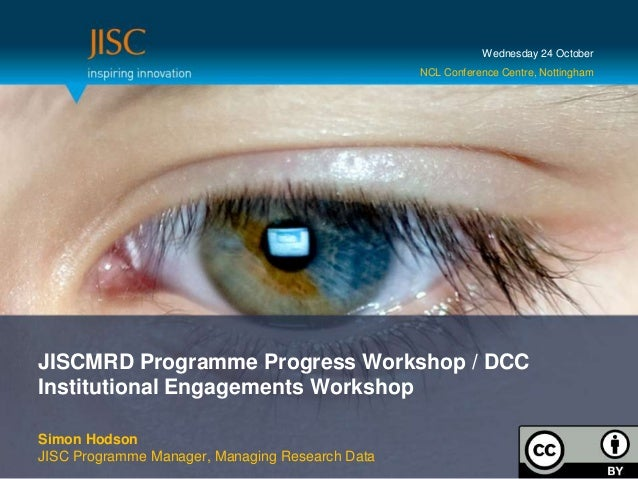 Wednesday 24 October                                                 NCL Conference Centre, NottinghamJISCMRD Programme Pr...