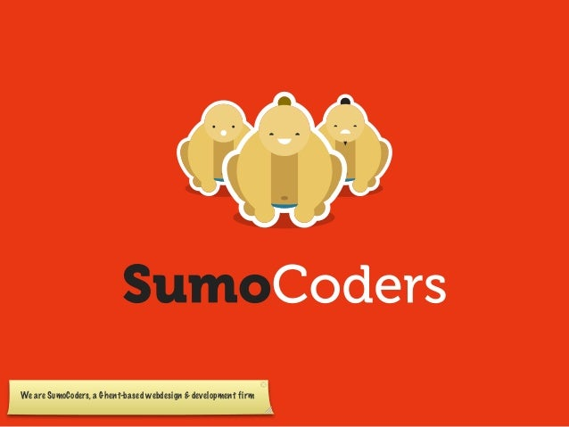 We are SumoCoders, a Ghent-based webdesign & development firm