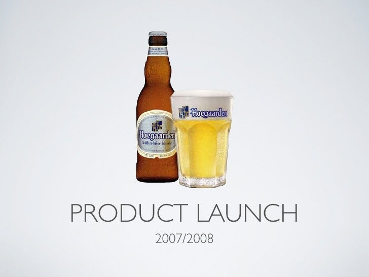 PRODUCT LAUNCH      2007/2008