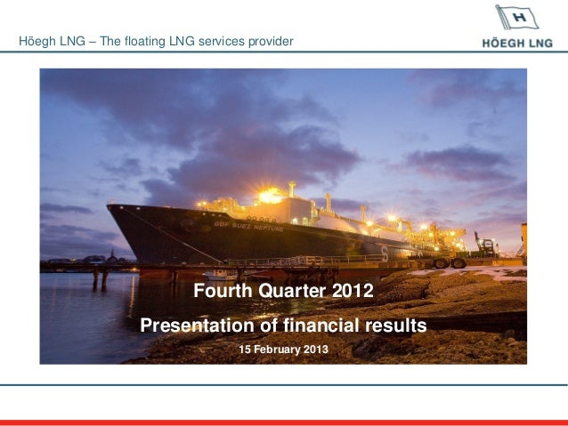 Hoegh LNG Q4 2012 results presentation