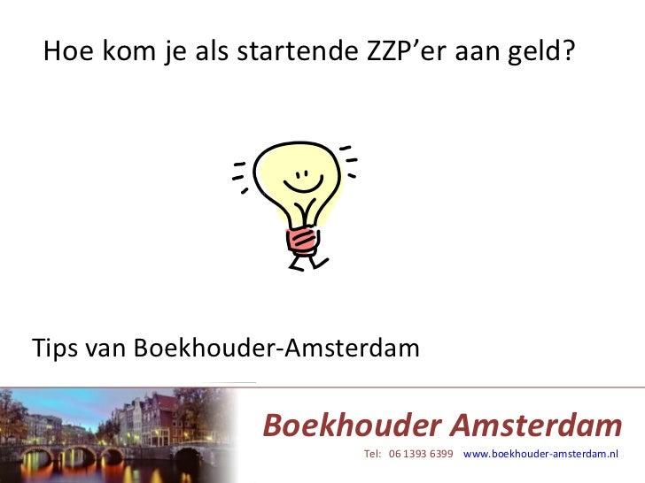 Hoe kom je als startende ZZP'er aan geld? Tips van Boekhouder-Amsterdam