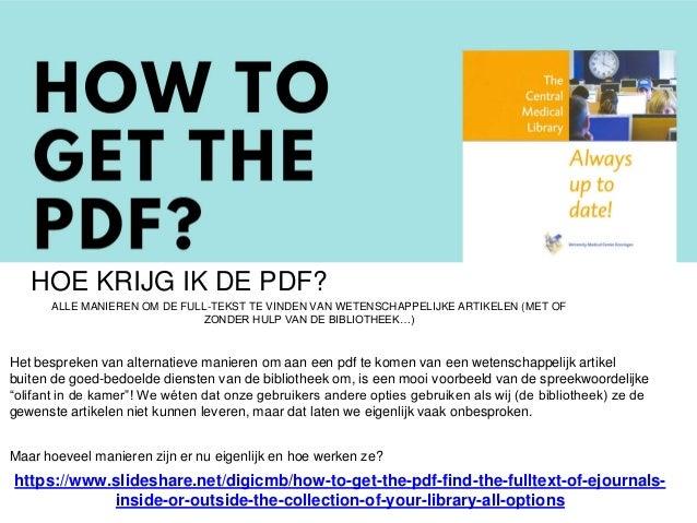 HOE KRIJG IK DE PDF? Het bespreken van alternatieve manieren om aan een pdf te komen van een wetenschappelijk artikel buit...