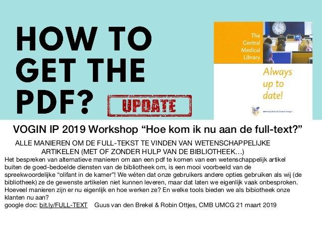 """VOGIN IP 2019 Workshop """"Hoe kom ik nu aan de full-text?"""" Het bespreken van alternatieve manieren om aan een pdf te komen v..."""