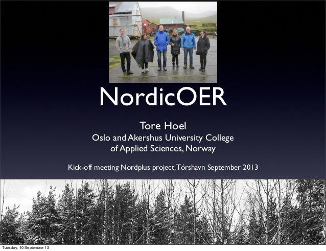NordicOER Tore Hoel Oslo and Akershus University College of Applied Sciences, Norway Kick-off meeting Nordplus project,Tór...