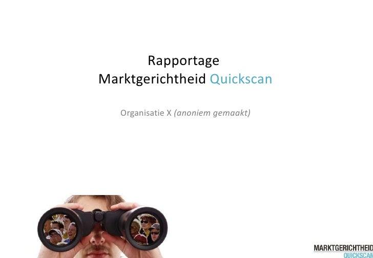 Rapportage  Marktgerichtheid  Quickscan Organisatie X  (anoniem gemaakt)