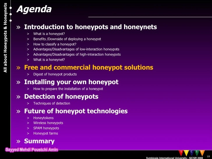 analysis of honeynets and honeypots for security The questions were designed, and results analyzed given those two initial assumptions the survey can be found in its entirety, including questions, answer options and rules in appendix a the survey was comprised of six distinct sections – qualifying questions, security controls, honeypots, honeynets, honeytokens, and.