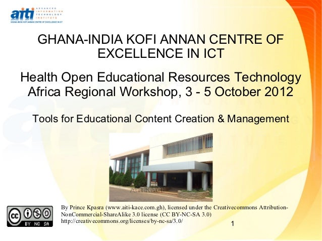 GHANA-INDIA KOFI ANNAN CENTRE OF          EXCELLENCE IN ICTHealth Open Educational Resources Technology Africa Regional Wo...