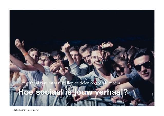Flickr:  Michael  Dornbierer   Hoe sociaal is jouw verhaal? Het verhaal van IenM vertellen en delen op sociale media
