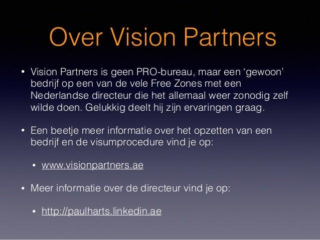 Over Vision Partners • Vision Partners is geen PRO-bureau, maar een 'gewoon' bedrijf op een van de vele Free Zones met een...