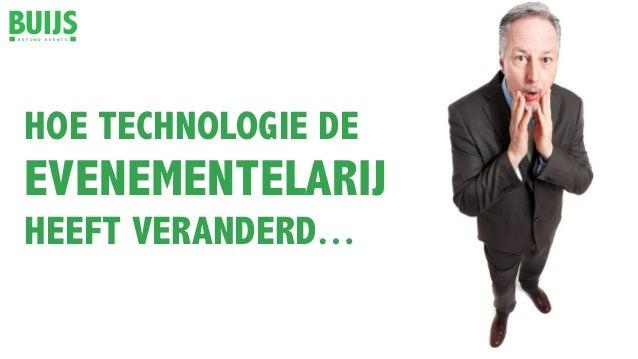 B E Y O N D E V E N T S HOE TECHNOLOGIE DE EVENEMENTELARIJ HEEFT VERANDERD…