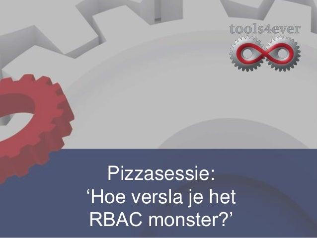 """Pizzasessie: """"Hoe versla je het RBAC monster?"""""""