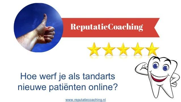 Hoe werf je als tandarts nieuwe patiënten online? www.reputatiecoaching.nl