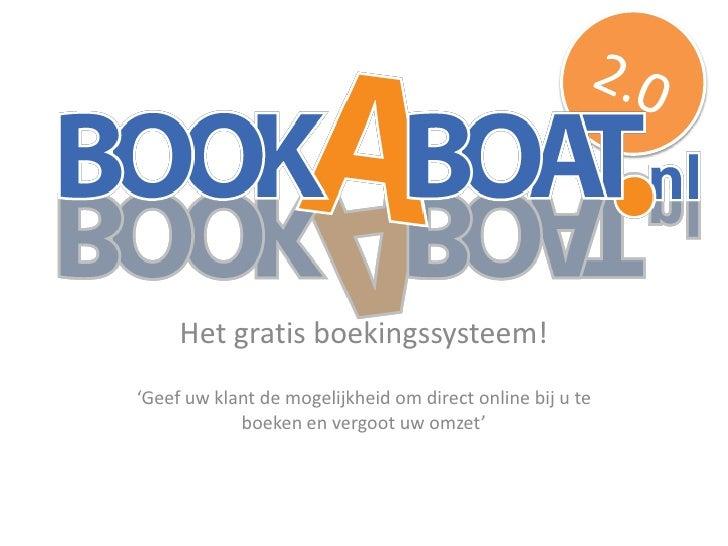 Het gratis boekingssysteem!<br />'Geefuwklant de mogelijkheidom direct online bijuteboeken en vergootuwomzet'<br />2.0<br />