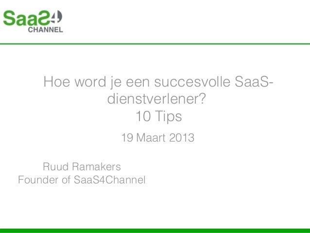 Hoe word je een succesvolle SaaS-            dienstverlener?                 10 Tips                  19 Maart 2013    Ruu...