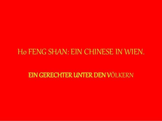 Ho FENG SHAN: EIN CHINESE IN WIEN. EIN GERECHTER UNTER DEN VÖLKERN
