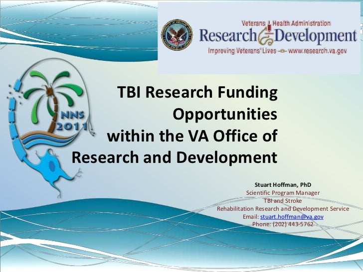 TBI Research Funding Opportunities within the VA Office of Research and Development<br />Stuart Hoffman, PhD<br />Scientif...