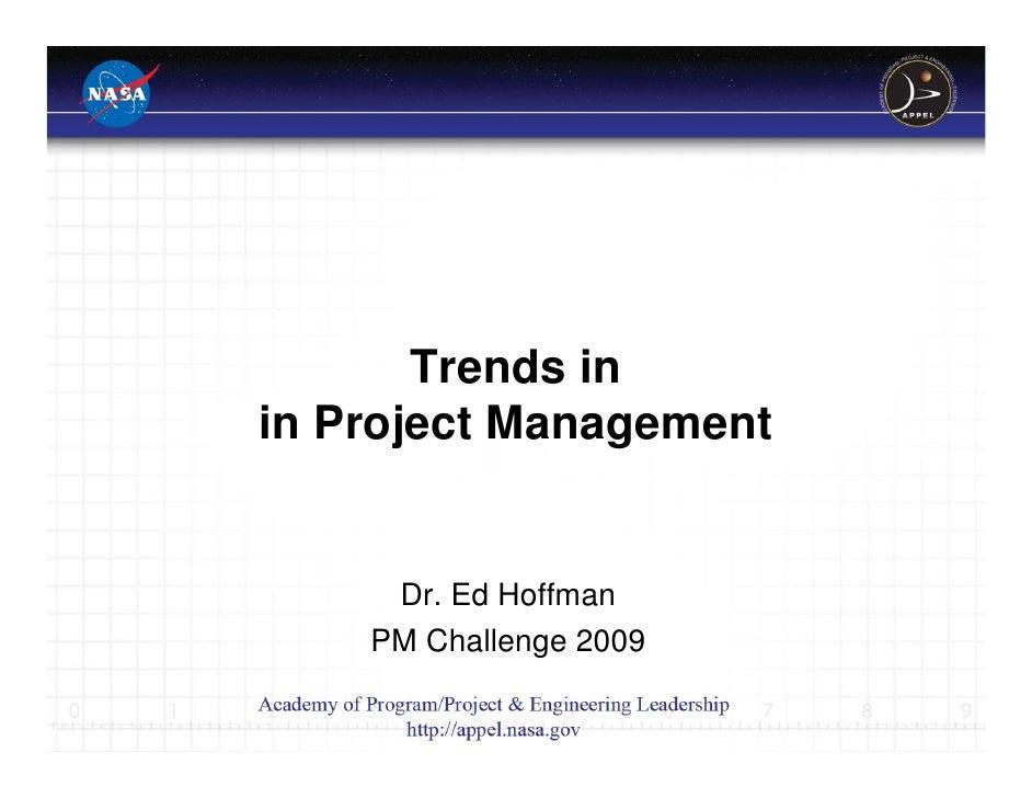 Trends inin Project Management     Dr. Ed Hoffman    PM Challenge 2009