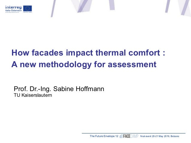 The Future Envelope 12 final event 20-21 May 2019, Bolzano How facades impact thermal comfort : A new methodology for asse...